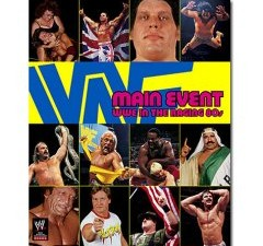Main Event: WWE in the Raging 80s Book Review