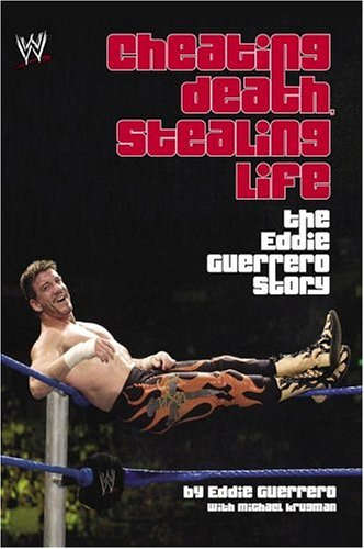Cheating Death Stealing Life The Eddie Guerrero Story Book Cover