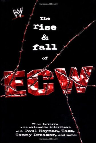 The Rise And Fall Of Ecw Book Cover