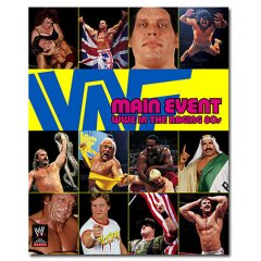 Main Event Wwe In The Raging 80s Book Cover