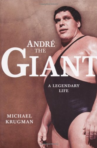 Andre The Giant A Legendary Life Book Cover