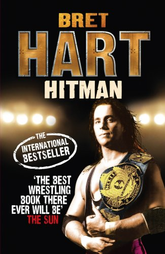 Bret Hart My Real Life In The Cartoon World Of Wrestling Book Cover 0