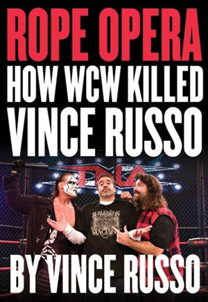 Rope Opera How Wcw Killed Vince Russo Book Cover
