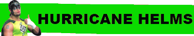 Wwe Wrestlemania Hurricane Helms Quote
