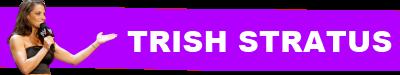 Wwe Wrestlemania Trish Stratus Quote