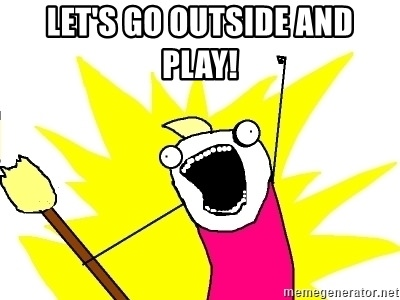 Meme Play Outside