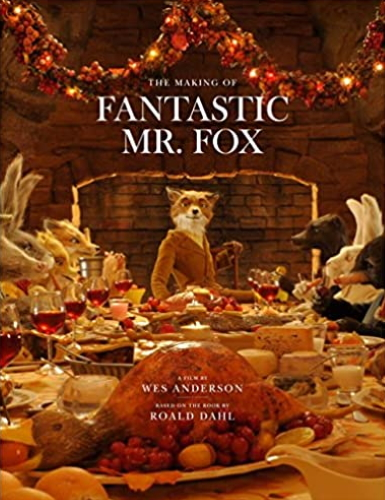 The Making Of Fantastic Mr. Fox